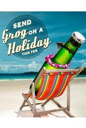 Send Grog on a holiday